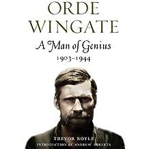 Orde Wingate: A Man of Genius 1903-1944