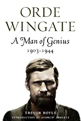 Orde Wingate: A Man of Genius 1903-1944