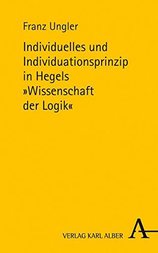 Individuelles und Individuationsprinzip in Hegels Wissenschaft der Logik