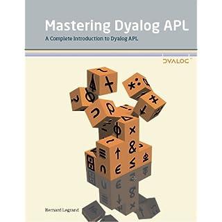 Mastering Dyalog APL: A Complete Introduction to Dyalog APL