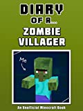 Diary of a Zombie Villager [An Unofficial Minecraft Book] (Crafty Tales Book 66)