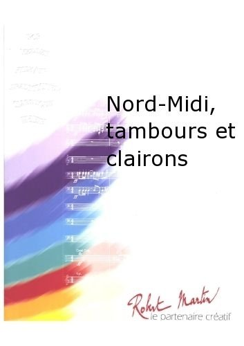 ROBERT MARTIN DELBECQ L –NORD DE MIDI  TAMBOURS ET CLAIRONS CLASICA DE LA FRAGANCIA BLASINSTRUMENTEN ENSEMBLE