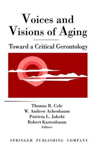 Voices and Visions of Aging: Toward a Critical Gerontology (1992-11-15)