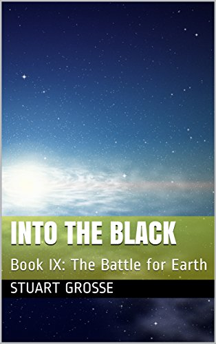 Into the Black: Book IX: The Battle for Earth (English Edition)