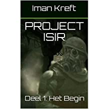 Project Isir: Deel 1: Het Begin (Dutch Edition)