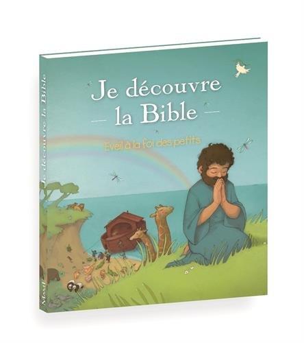Je Découvre la Bible. Eveil a Foi pour les Petits par Anne de Bisschop