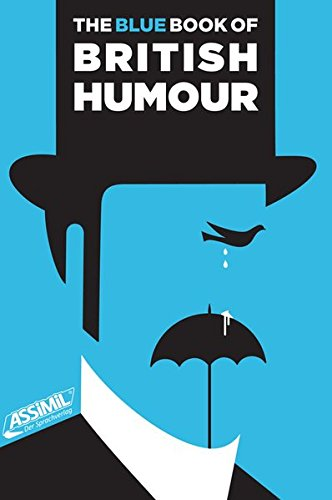 The Blue Book of British Humour: Perlen des sprichwörtlichen britischen Humors (The Books of British Humour)