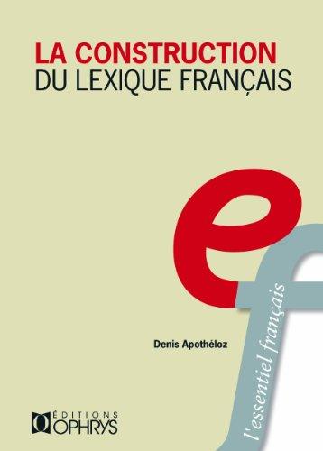 La construction du lexique français principes de morphologie derivationnelle