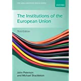 The Institutions of the European Union (The New European Union Series)