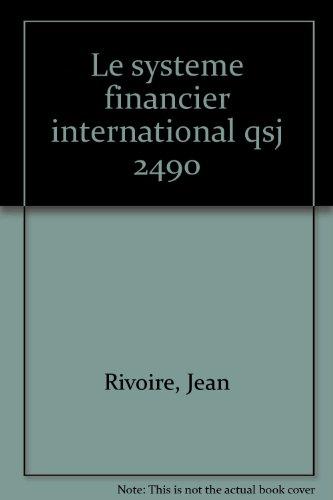 LE SYSTEME FINANCIER INTERNATIONAL. 2ème édition par Jean Rivoire