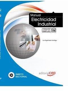 Manual Electricidad Industrial. Formación para el Empleo (Colección 1394) por Luis Ángel Baisón Santiago