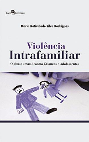 Violência intrafamiliar: O abuso sexual contra crianças e adolescentes par  Maria Natividade Silva Rodrigues (Broché)