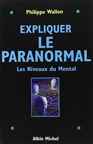 Expliquer Le Paranormal (Sciences - Sciences Humaines)