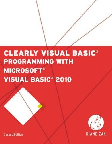 Clearly Visual Basic: Programming with Microsoft (R) Visual Basic 2010