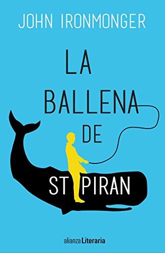 Descargar Libro Libro La ballena de St Piran (Alianza Literaria (Al)) de John Ironmonger