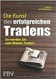 Die Kunst des erfolgreichen Tradens: So Werden Sie Zum Master Trader ( 16. August 2011 )