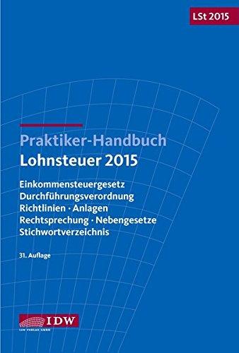 praktiker-handbuch-lohnsteuer-2015-einkommensteuergesetz-durchfuhrungsverordnung-richtlinien-anlagen