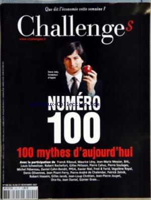 CHALLENGES [No 100] du 15/11/2007 - AVANT-PREMIERES - CONFIDENTIEL ALONSO ET RENAULT NEGOCIENT ENCORE - POLITIQUE LES DESIRS D'AVENIR DE FRANCOIS HOLLANDE - MEDIAS LES PROJETS DE WEILL POUR LA TRIBUNE - BOURSE NOS CONSEILS DE LA SEMAINE - GRAPHIQUE LE NAUFRAGE DES MARINS PECHEURS - EVENEMENT - VIVE LA CRISE PETROLIERE CERTAINES ENTREPRISES TIRENT PROFIT DE LA FLAMBEE DU BARIL DE BRUT - TETES D'AFFICHE - RENCONTRE GUILLAUME PEPY - LES BRUITS DU VILLAGE - DUO DE CHOC GERARD MESTRALLET ET JEAN-FRA