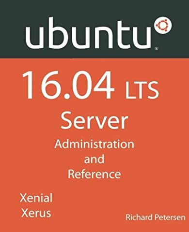 Ubuntu 16.04 LTS Server: Administration and Reference by Richard Petersen (2016-06-21)