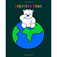 Coloring Bear: polar bear earth climate change 100 Pages - 8 x 10 inches