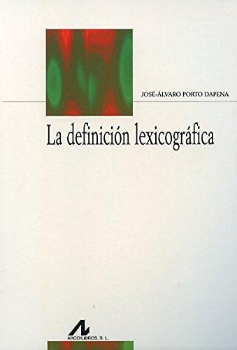 La definición lexicográfica (Biblioteca Philologica) por José Álvaro Porto Dapena