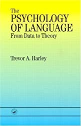 The Psychology of Language: From Data To Theory: Written by Trevor A. Harley, 1995 Edition, (Fifteenth Printing) Publisher: Psychology Press [Paperback]