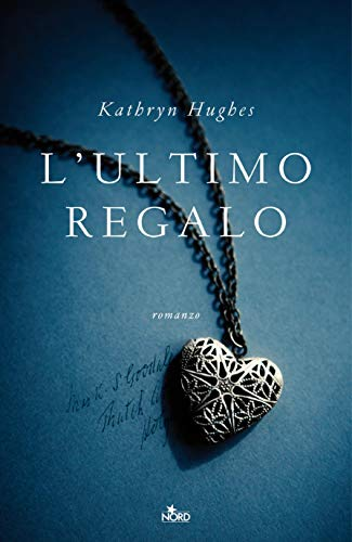 Lultimo regalo (Italian Edition) eBook: Kathryn Hughes, Maria ...