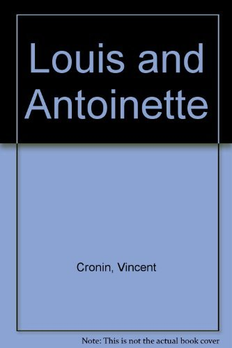 Louis and Antoinette by Vincent Cronin (1974-08-01)