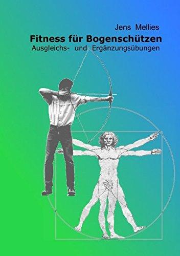 Fitness für Bogenschützen - Ausgleichs- und Ergänzungsübungen (Bogenschießen-training)