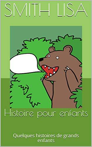 Couverture du livre Histoire pour enfants: Quelques histoires de grands enfants (Kids t. 1)