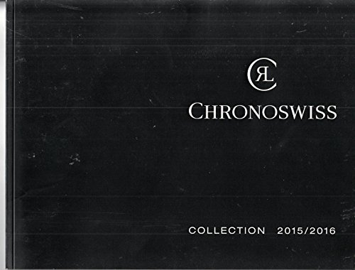 Chronoswiss Collection 2015/2016 Katalog Werbung Watches Uhren