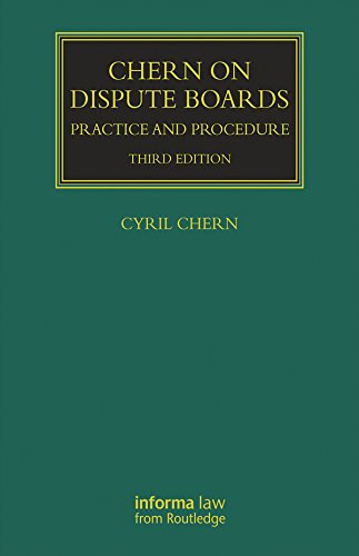 Chern on Dispute Boards (Construction Practice Series) (English Edition)