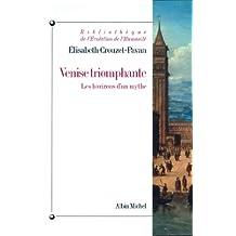 Venise triomphante : Les horizons d'un mythe