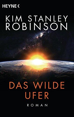 Kim Stanley Robinson - Das wilde Ufer (Kalifornien-Trilogie 1)
