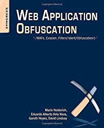 Web Application Obfuscation: -/WAFs..Evasion..Filters//alert(/Obfuscation/)-'