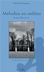 Melodies En Melees, 15 Nouvelles Du 15