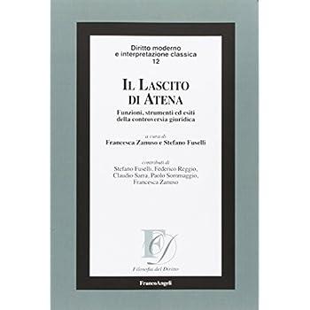Il Lascito Di Atena. Funzioni, Strumenti Ed Esiti Della Controversia Giuridica