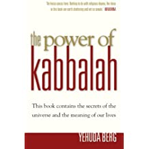 The Power Of Kabbalah: This book contains the secrets of the universe and the meaning of our lives by Yehuda Berg (2003-02-03)