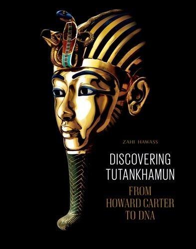 Discovering Tutankhamun: From Howard Carter to DNA by Zahi Hawass (2013) Flexibound