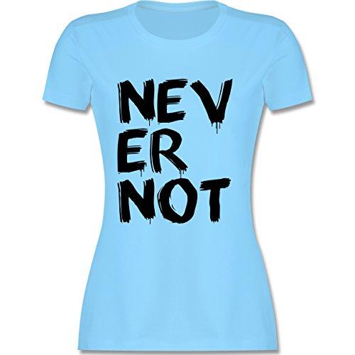 Statement Shirts - Never not - niemals nie - tailliertes Premium T-Shirt mit Rundhalsausschnitt für Damen Hellblau