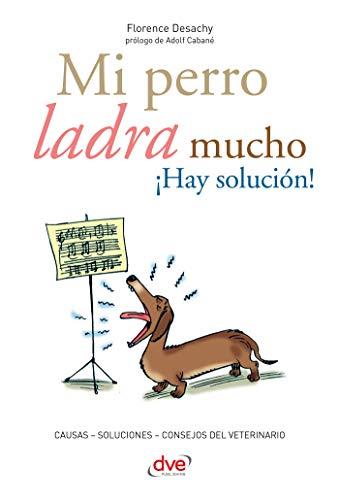Mi perro ladra mucho ¡Hay solución! eBook: Desachy, Florence ...