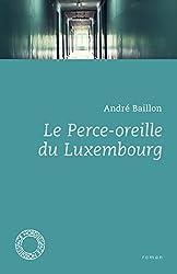 Le Perce-oreille du Luxembourg