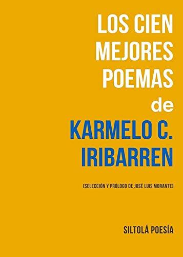 Los cien mejores poemas de Karmelo C. Iribarren (Siltolá Poesía) por Karmelo C. Iribarren