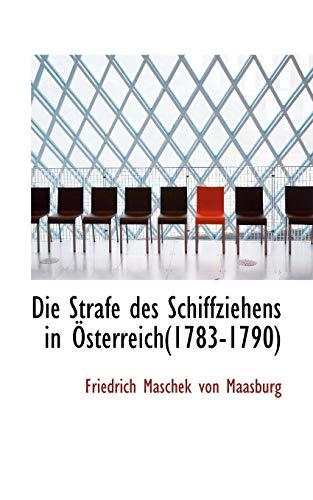 Die Strafe Des Schiffziehens in Sterreich(1783-1790)