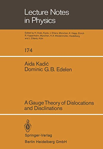 A Gauge Theory of Dislocations and Disclinations (Lecture Notes in Physics)