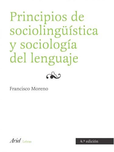 Principios de sociolingüística y sociología del lenguaje (Ariel Letras) por Francisco Moreno Fernández