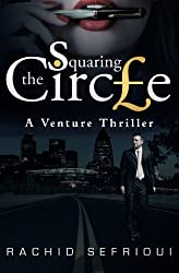 Squaring The Circle: A Venture Thriller by Rachid Sefrioui (2013-11-30)