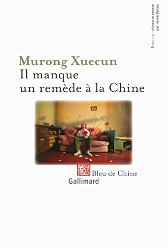 Il manque un remède à la Chine par Xuecun Murong