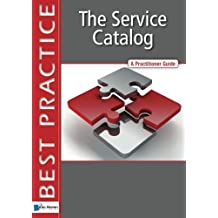 The Service Catalog: A Practioner Guide (Best Practice)