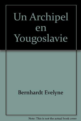 Un archipel en Yougoslavie par Evelyne Bernhardt Lalovic